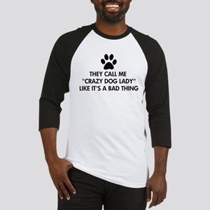 They call me crazy dog lady Baseball Jersey