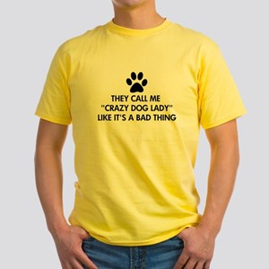 They call me crazy dog lady Yellow T-Shirt