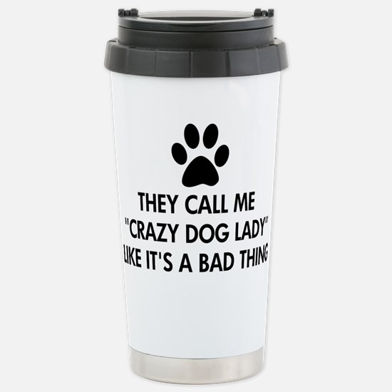 They call me crazy dog Stainless Steel Travel Mug