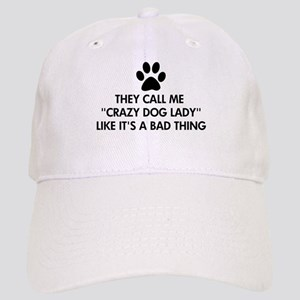 They call me crazy dog lady Cap
