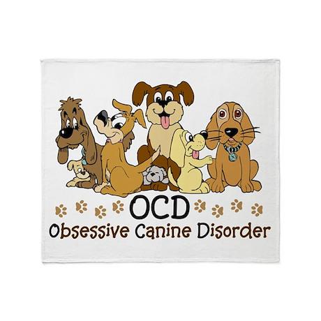 OCD OBSESSIVE CANINE DISORDER THROW BLANKET