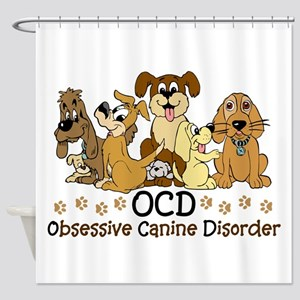 OCD Obsessive Canine Disorder Shower Curtain