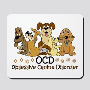 OCD Obsessive Canine Disorder Mousepad