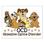 OCD Obsessive Canine Disorder Small Poster