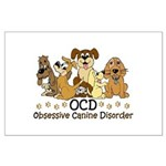 OCD Obsessive Canine Disorder Large Poster