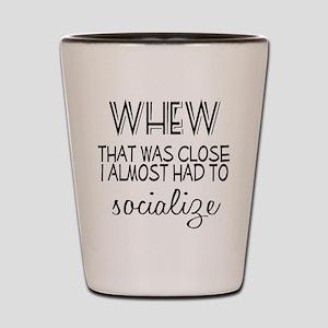 Whew Socialize Shot Glass