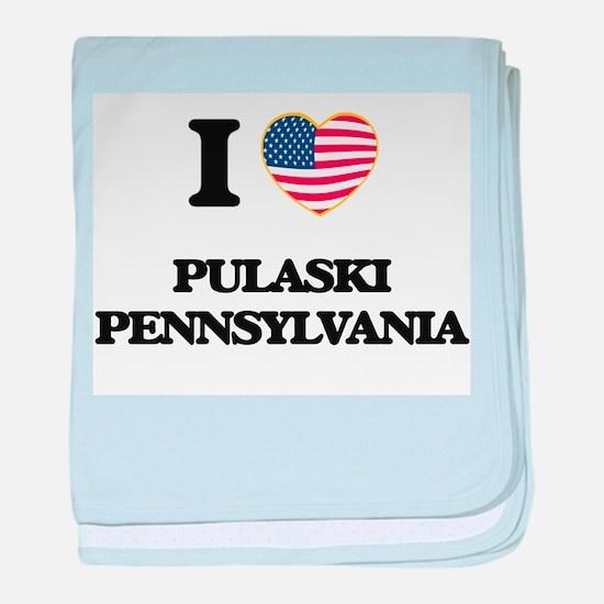 I love Pulaski Pennsylvania baby blanket