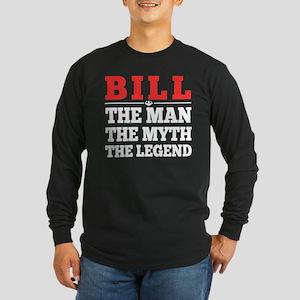 Bill The Man The Myth The Lege Long Sleeve T-Shirt