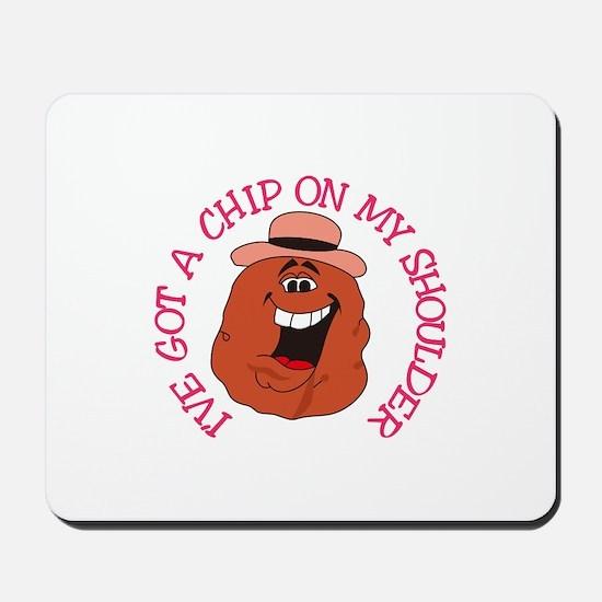 Chip On My Shoulder Mousepad