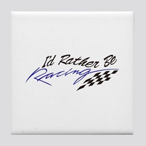 Id Rather Be Racing Tile Coaster
