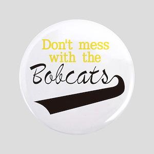 Bobcats Dont Mess Button