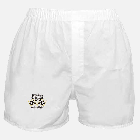Silly Boys Racing Is For Girls Boxer Shorts