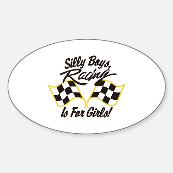 Silly Boys Racing Is For Girls Decal