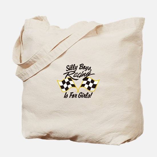 Silly Boys Racing Is For Girls Tote Bag
