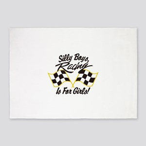 Silly Boys Racing Is For Girls 5'x7'Area Rug