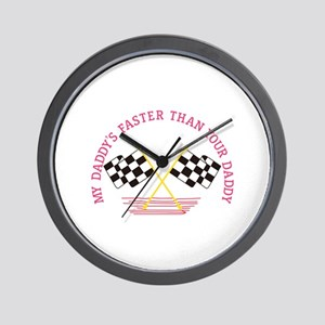 My Daddys Faster Wall Clock