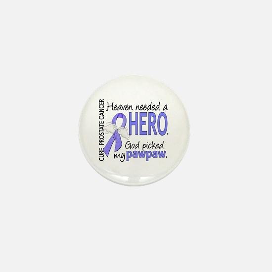Prostate Cancer HeavenNeededHero1 Mini Button