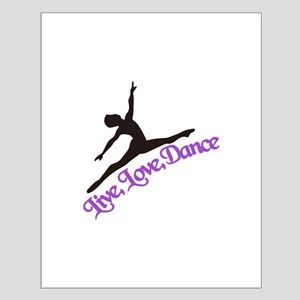 Live, Love, Dance Posters