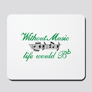 Without Music Mousepad