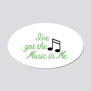 Ive Got the Music In Me Wall Decal