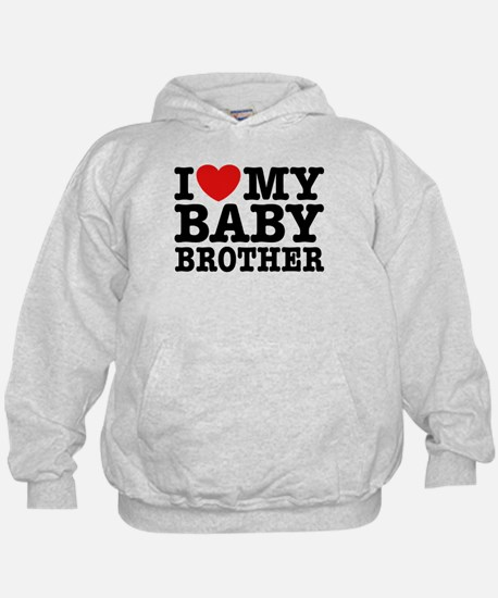 I Love My Baby Brother Hoodie