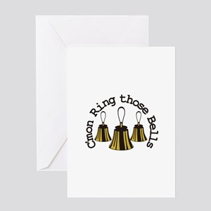 Cmon Ring Those Bells Greeting Cards