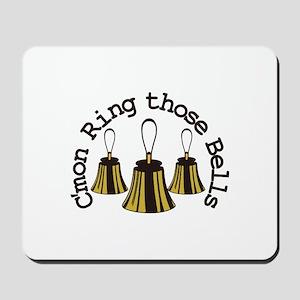 Cmon Ring Those Bells Mousepad
