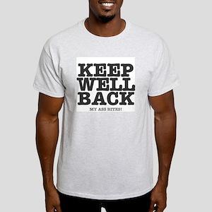 KEEP WELL BACK - MY ASS BITES T-Shirt