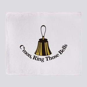 Cmon Ring Those Bells Throw Blanket