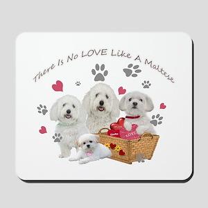 No Love Like A Maltese Mousepad
