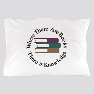 Where There are Books Pillow Case