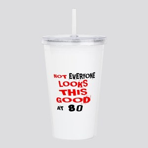 Not Every one Looks Th Acrylic Double-wall Tumbler