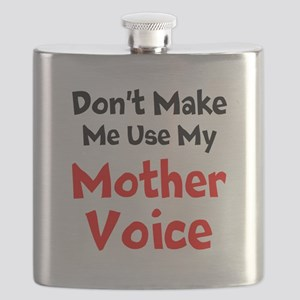 Dont Make Me Use My Mother Voice Flask