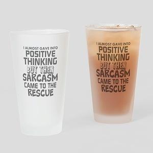 POSITIVE THINKING-SARCASM HUMOR Drinking Glass