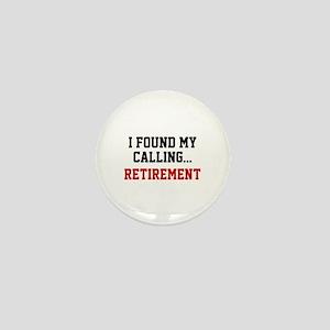 I Found My Calling... Mini Button