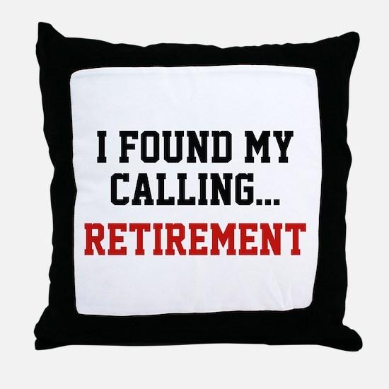 I Found My Calling... Throw Pillow