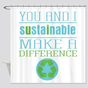 You And I Sustainability Shower Curtain