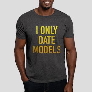 I Only Date Models Dark T-Shirt