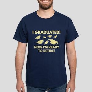 Now I'm Ready To Retire Dark T-Shirt