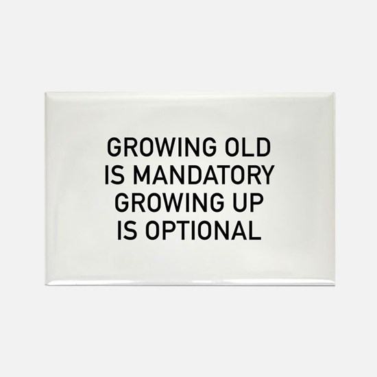 Growing Up Is Optional Rectangle Magnet (10 pack)