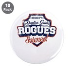 "The Skeptics Guide Rogues 3.5"" Button (10 Pac"