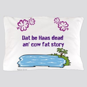 Haas dead an cow fat story Pillow Case
