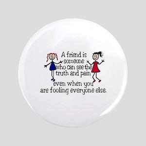 A Friend Is Button