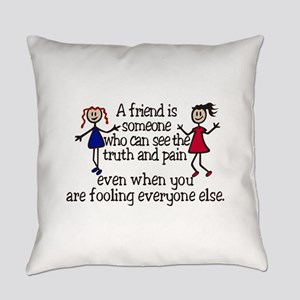 A Friend Is Everyday Pillow