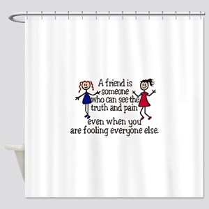 A Friend Is Shower Curtain