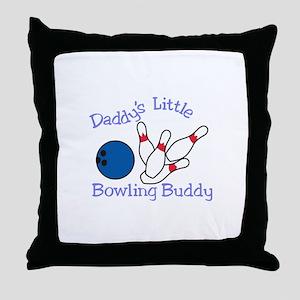 Daddys Bowling Buddy Throw Pillow