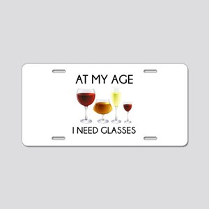 At My Age I Need Glasses Aluminum License Plate