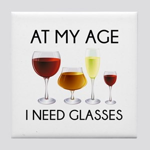 At My Age I Need Glasses Tile Coaster