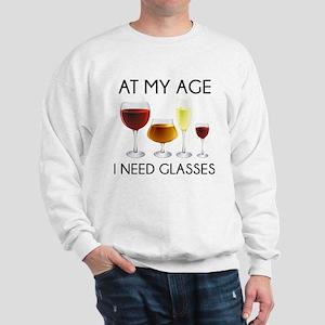 At My Age I Need Glasses Sweatshirt