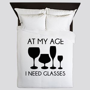 At My Age I Need Glasses Queen Duvet